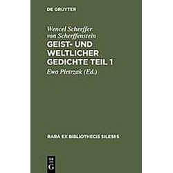 Geist- und weltlicher GedichteTeil 1. Wenzel Scherffer von Scherffenstein  - Buch