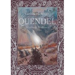 Quendel - Windzeit Wolfszeit (Quendel Bd. 2): eBook von Caroline Ronnefeldt