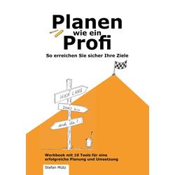 Planen wie ein Profi als Buch von Stefan Mütz
