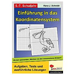 Einführung in das Koordinatensystem. Hans-J. Schmidt  - Buch