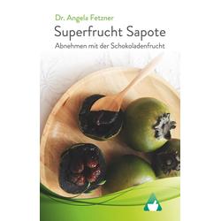 Superfrucht Sapote als Buch von Angela Fetzner