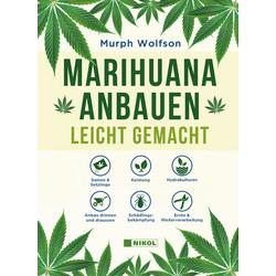 Marihuana anbauen: Buch von Murph Wolfson