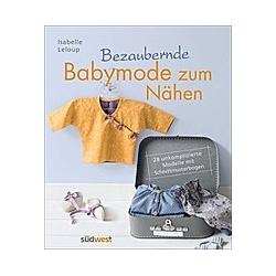 Bezaubernde Babymode zum Nähen. Isabelle Leloup  - Buch