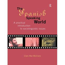 The Spanish-Speaking World: eBook von Clare Mar-Molinero
