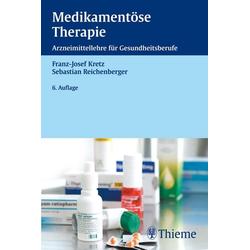 Medikamentöse Therapie: Buch von Franz-Josef Kretz/ Sebastian Reichenberger