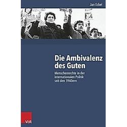 Die Ambivalenz des Guten. Jan Eckel  - Buch