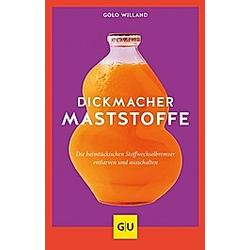 Dickmacher Maststoffe. Golo Willand  - Buch