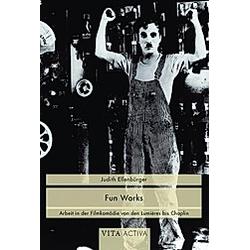 Fun Works. Judith Ellenbürger  - Buch