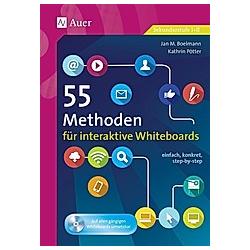 55 Methoden für interaktive Whiteboards. Jan M. Boelmann  Kathrin Pötter  - Buch