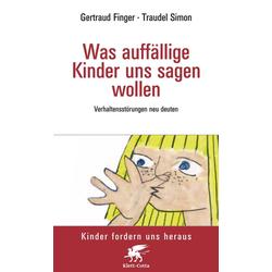 Was auffällige Kinder uns sagen wollen als Buch von Waltraud Finger/ Traudel Simon-Wundt/ Traudel Simon