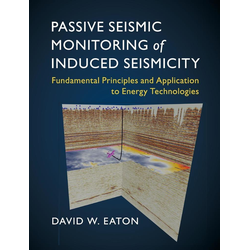 Passive Seismic Monitoring of Induced Seismicity als Buch von David W. Eaton