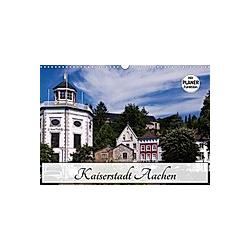 Kaiserstadt Aachen (Wandkalender 2021 DIN A3 quer)