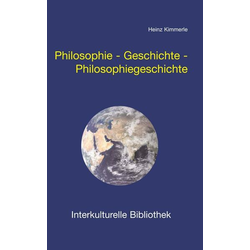 Philosophie - Geschichte - Philosophiegeschichte
