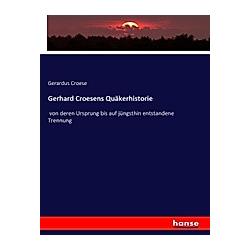 Gerhard Croesens Quäkerhistorie. Gerardus Croese  - Buch