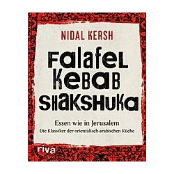 Falafel  Kebab  Shakshuka. Nidal Kersh  - Buch