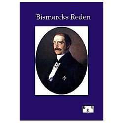 Bismarcks Reden. Otto von Bismarck  - Buch