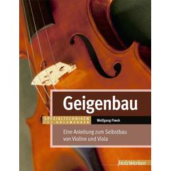 Geigenbau als Buch von Wolfgang Fiwek