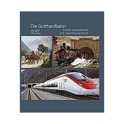 Die Gotthardbahn. Adriano Cavadini  Sergio Michels  Fabio Viscontini  - Buch