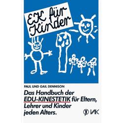 EK für Kinder. Das Handbuch der EDU-Kinestetik als Buch von Gail E. Dennison