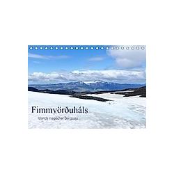 Fimmvörðuháls - Islands magischer Bergpass (Tischkalender 2021 DIN A5 quer)