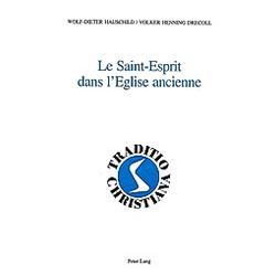 Le Saint-Esprit dans l'Eglise ancienne. Wolf-Dieter Hauschild  Volker Drecoll  - Buch