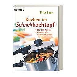 Kochen im Schnellkochtopf. Fritz Saur  - Buch
