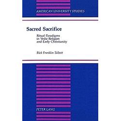 Sacred Sacrifice. Rick Franklin Talbott  - Buch
