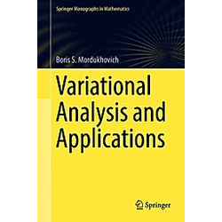 Variational Analysis and Applications. Boris S. Mordukhovich  - Buch