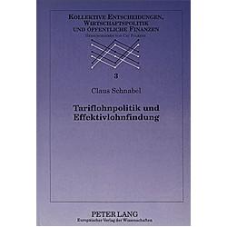 Tariflohnpolitik und Effektivlohnfindung. Claus Schnabel  - Buch