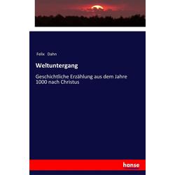 Weltuntergang als Buch von Felix Dahn