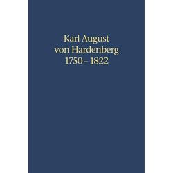 Karl August von Hardenberg 1750-1822 als Buch von Karl A. von Hardenberg