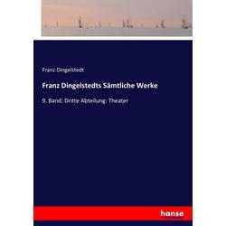 Franz Dingelstedts Sämtliche Werke als Buch von Franz Dingelstedt