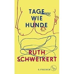Tage wie Hunde. Ruth Schweikert  - Buch