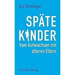 Späte Kinder. Eric Breitinger  - Buch