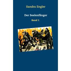 Der Seelenfänger als Buch von Sandra Engler