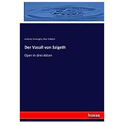 Der Vasall von Szigeth. Max Kalbeck  Antonio Smareglia  - Buch
