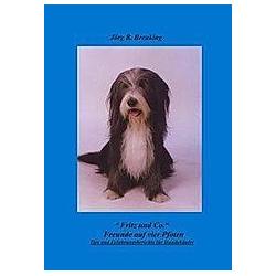 Fritz & Co. - Freunde auf 4 Pfoten. Jörg R. Breuking  - Buch