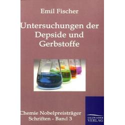 Untersuchungen über Depside und Gerbstoffe als Buch von Emil Fischer