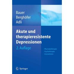Akute und therapieresistente Depressionen: eBook von