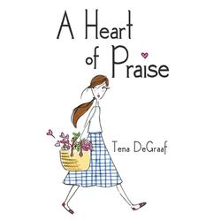 A Heart of Praise als Taschenbuch von Tena DeGraaf