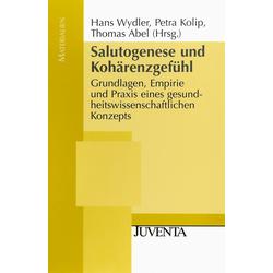 Salutogenese und Kohärenzgefühl als Buch von