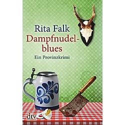 Dampfnudelblues / Franz Eberhofer Bd.2. Rita Falk  - Buch