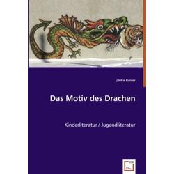 Das Motiv des Drachen als Buch von Ulrike Raiser