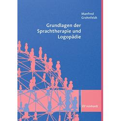 Grundlagen der Sprachtherapie und Logopädie: eBook von Manfred Grohnfeldt