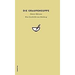 Die Graupensuppe. Günter Märtens  - Buch