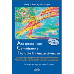 Akzeptanz- und Commitment-Therapie für Angststörungen: Buch von Georg H. Eifert/ John P. Forsyth