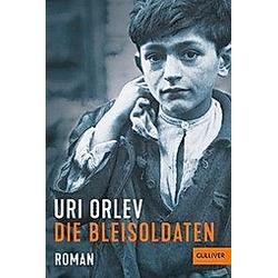 Die Bleisoldaten. Uri Orlev  - Buch
