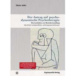 Der Antrag auf psychodynamische Psychotherapie: Buch von Dieter Adler
