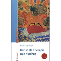 Kunst als Therapie mit Kindern: Buch von Edith Kramer