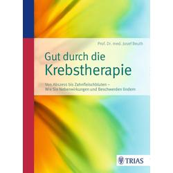 Gut durch die Krebstherapie: Buch von Josef Beuth
